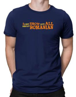 I Can Show You All About Romanian Men T-Shirt