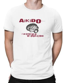 Aikido Is An Extension Of My Creative Mind Men T-Shirt