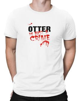 Being A ... Otter Is Not A Crime Men T-Shirt