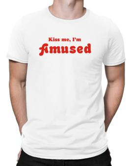 Kiss Me, Im Amused Men T-Shirt