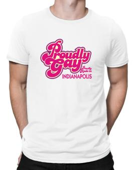 Proudly Gay, Proudly Made In Indianapolis Men T-Shirt