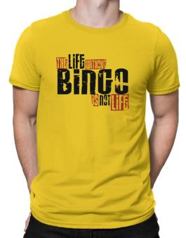 Life Without Bingo Is Not Life Men T-Shirt
