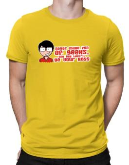 Never Make Fun Of The Geeks, One Day They´ll Be Your Boss Men T-Shirt