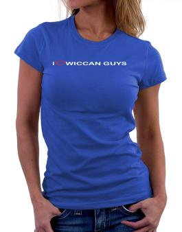 I Love Wiccan Guys Women T-Shirt