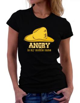 Angry Is My Middle Name Women T-Shirt