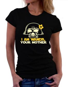I Am Wanda, Your Mother Women T-Shirt