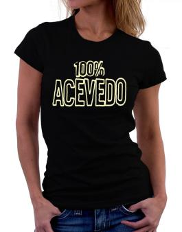 100% Acevedo Women T-Shirt