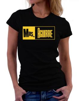 Mrs. Aguirre Women T-Shirt