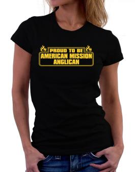 Proud To Be American Mission Anglican Women T-Shirt