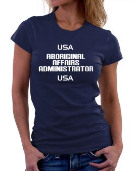Usa Aboriginal Affairs Administrator Usa Women T-Shirt