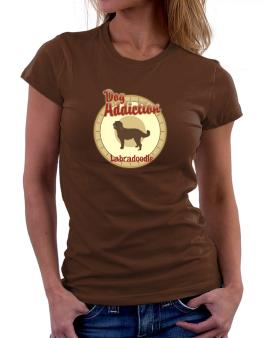 Dog Addiction : Labradoodle Women T-Shirt