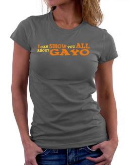 I Can Show You All About Gayo Women T-Shirt