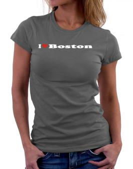 I Love Boston Women T-Shirt