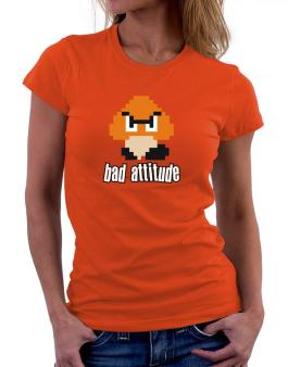 Bad Attitude Women T-Shirt