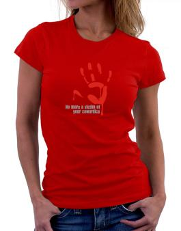No More A Victim Of Your Cowardice Women T-Shirt