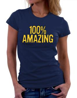 100% Amazing Women T-Shirt