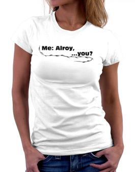 Me: Alroy, ... You? Women T-Shirt