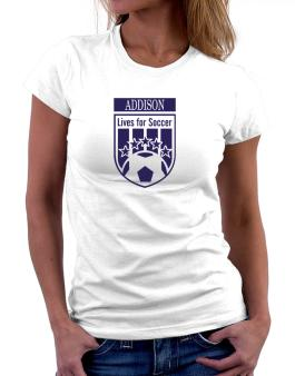 Addison Lives For Soccer Women T-Shirt