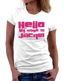 Hello My Name Is Jacqui Women T-Shirt