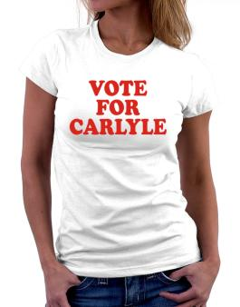 Vote For Carlyle Women T-Shirt