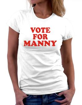 Vote For Manny Women T-Shirt