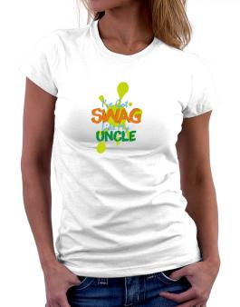Ive got swag like my uncle Women T-Shirt