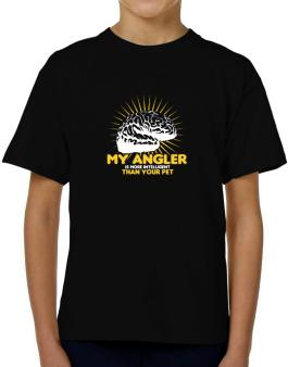 My Angler Is More Intelligent Than Your Pet T-Shirt Boys Youth