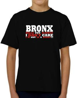 Bronx Kills You Slowly - I Dont Care, Im Not In A Hurry! T-Shirt Boys Youth