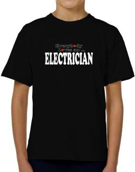 Everybody Loves An Electrician T-Shirt Boys Youth