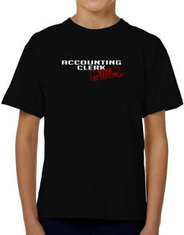 Accounting Clerk With Attitude T-Shirt Boys Youth