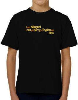 I Am Bilingual, I Can Get Horny In English And Mehri T-Shirt Boys Youth