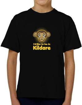 """ Id like to be in Kildare "" T-Shirt Boys Youth"