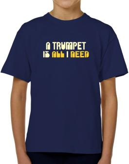 A Trumpet Is All I Need T-Shirt Boys Youth