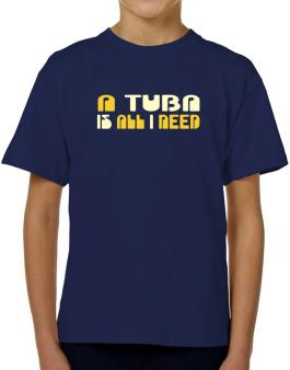 A Tuba Is All I Need T-Shirt Boys Youth