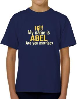 Hi My Name Is Abel Are You Married? T-Shirt Boys Youth