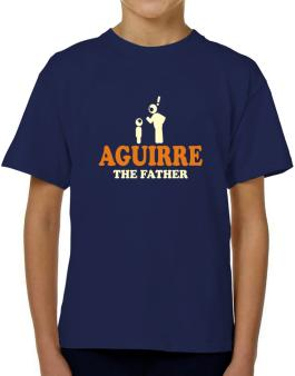 Aguirre The Father T-Shirt Boys Youth