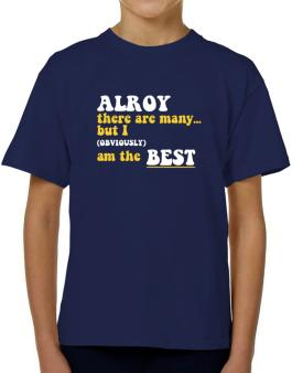 Alroy There Are Many... But I (obviously) Am The Best T-Shirt Boys Youth