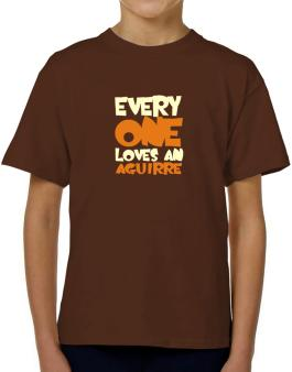 Everyone Loves An Aguirre T-Shirt Boys Youth
