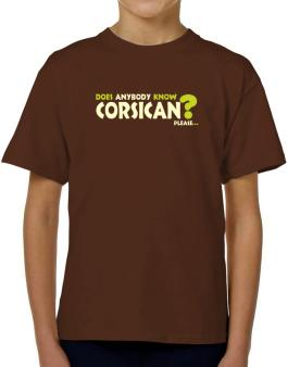 Does Anybody Know Corsican? Please... T-Shirt Boys Youth