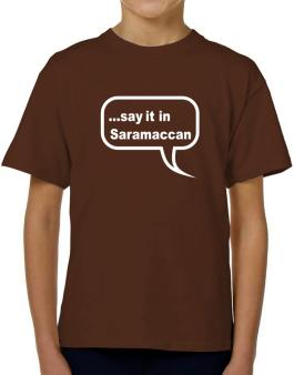 Say It In Saramaccan T-Shirt Boys Youth