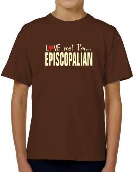 Love Me! Im ... Episcopalian T-Shirt Boys Youth