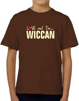 Love Me! Im ... Wiccan T-Shirt Boys Youth