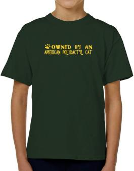 Owned By An American Polydactyl T-Shirt Boys Youth