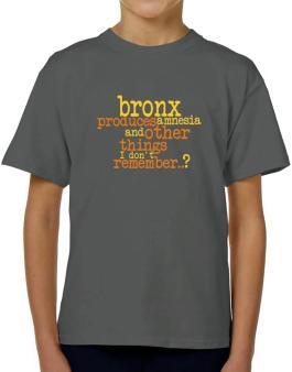 Bronx Produces Amnesia And Other Things I Dont Remember ..? T-Shirt Boys Youth