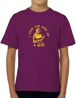 I Have The Body Of God T-Shirt Boys Youth