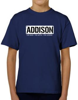 Addison : The Man - The Myth - The Legend T-Shirt Boys Youth
