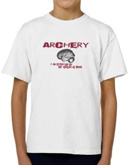 Archery Is An Extension Of My Creative Mind T-Shirt Boys Youth