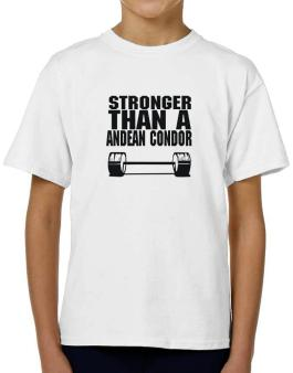 Stronger Than An Andean Condor T-Shirt Boys Youth
