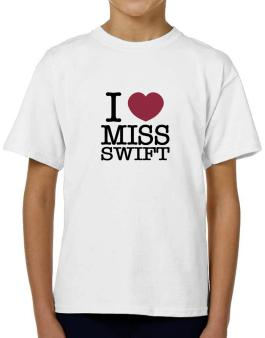 I Love Ms Swift T-Shirt Boys Youth