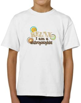 Relax, I Am An Anthroposophist T-Shirt Boys Youth